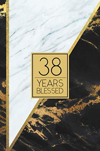 38 Years Blessed: Lined Journal / Notebook - 38th Birthday / Anniversary Gift - Fun And Practical Alternative to a Card - Elegant 38 yr Old Gift - Black and White Marble Cover (Props Christmas Stage White)