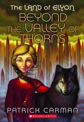 [ Beyond the Valley of Thorns (Land of Elyon (Paperback) #02) ] By Carman, Patrick ( Author ) [ 2010 ) [ Paperback ]
