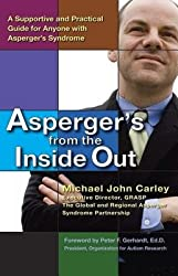 Asperger's From the Inside Out: A Supportive and Practical Guide for Anyone with Asperger'sSyndrome [Paperback]