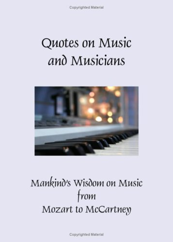 Quotes on Music and Musicians