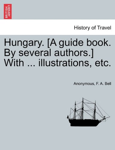 Hungary. [A guide book. By several authors.] With ... illustrations, - Fa Hungary