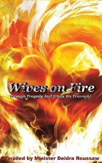 Books : Wives on Fire: Through Tragedy and Trials We Triumph!