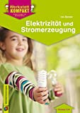Elektrizität und Stromerzeugung: Kopiervorlagen mit Arbeitsblättern