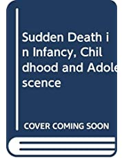 Sudden Death in Infancy, Childhood and Adolescence