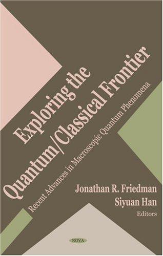 Exploring the Quantum Classical Frontier: Recent Advances in Macroscopic Quantum Phenomena pdf