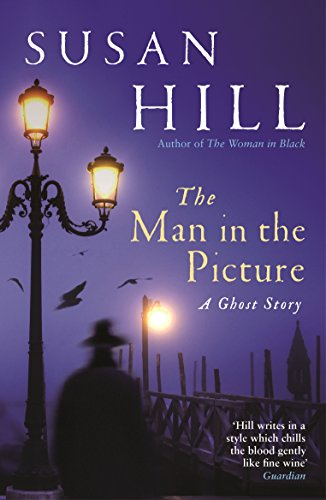 The Man in the Picture: A Ghost Story (The Susan Hill Collection) (The Mist In The Mirror Susan Hill)