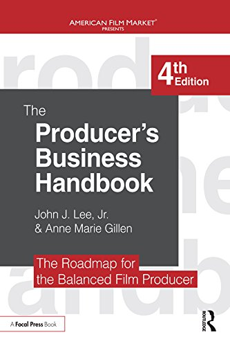 The Producer's Business Handbook: The Roadmap for the Balanced Film Producer (American Film Market Presents) (British Cinema Past And Present)