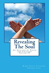 Revealing The Soul - Volume Four: An Analysis of Torah and Creation