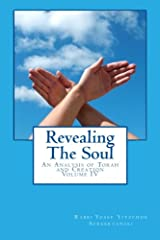 Revealing The Soul - Volume Four: An Analysis of Torah and Creation Paperback