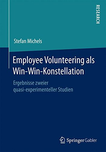 Employee Volunteering als Win-Win-Konstellation: Ergebnisse zweier quasi-experimenteller Studien