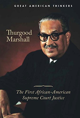 Search : Thurgood Marshall: The First African-American Supreme Court Justice (Great American Thinkers)