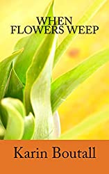 When Flowers Weep (Community Gardens Series Book 2)