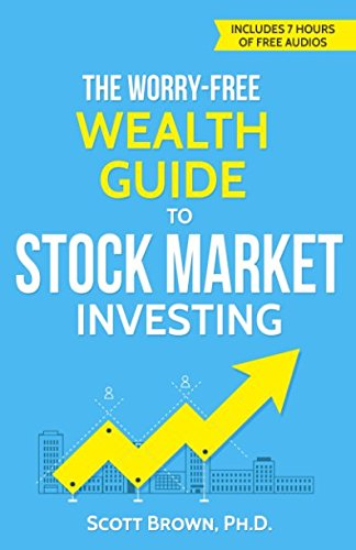 The Worry-Free Wealth Guide to Stock Market Investing: How to Prosper in the Wall Street Jungle by Worry-Free Wealth Publications