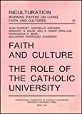 Faith and Culture : The Role of the Catholic University, , 8876526048