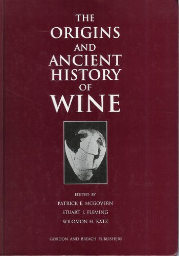 The Origins and Ancient History of Wine (Food & Nutrition in History & Anthropology Series.)