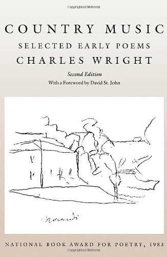 Country Music: Selected Early Poems (Wesleyan Poetry Series) (Country Music Reader)
