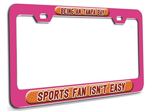 BEING AN TAMPA BAY SPORTS FAN ISN'T EASY Basketball Pn Steel License Plate Frame 3D Style (Tampa Buck Bay)