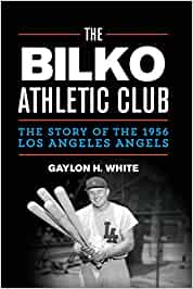 The Bilko Athletic Club: The Story of the 1956 Los Angeles ...