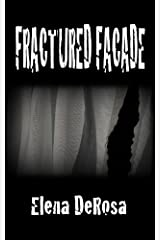 Fractured Facade Kindle Edition