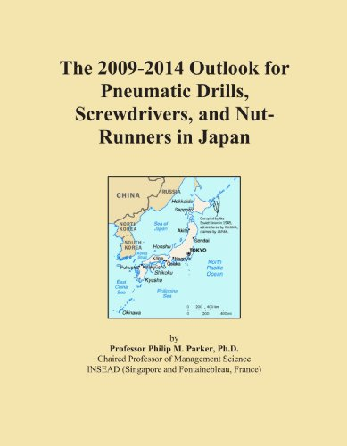 The 2009-2014 Outlook for Pneumatic Drills, Screwdrivers, and Nut-Runners in Japan