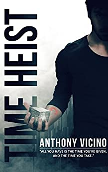 Time Heist (Firstborn Saga Book 1) by [Vicino, Anthony]