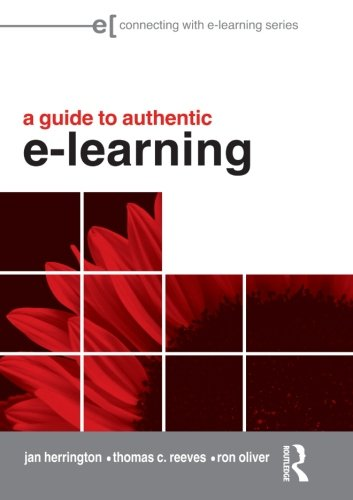 A Guide to Authentic e-Learning (Connecting with E-learning)