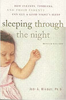 Sleeping Through the Night: How Infants, Toddlers, and Their Parents by [Mindell, Jodi A.]