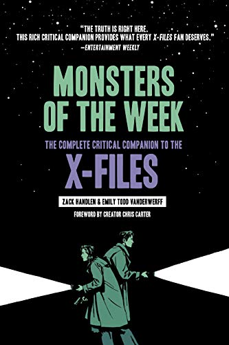 Monsters of the Week: The Complete Critical Companion to The X-Files (Best Monster Of The Week X Files)