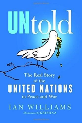 UNtold: The Real Story of the United Nations in Peace and War por Ian Williams,Krishna