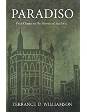 Paradiso: Final Chapter to The Mistress of Auschwitz (Book 3 of 3)