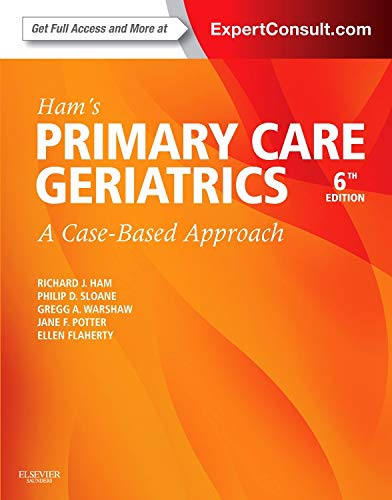Ham's Primary Care Geriatrics: A Case-Based Approach (Expert Consult: Online and Print) (Ham, Primary Care Geriatrics)