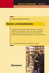 Bücher und Buchhändler: Marktplatz für Unterhaltung und Information - Zwischen Logistik und Erlebniswelt - Wege vom Autor zum Käufer - Berufe im ... Handelsgegenstände und Zusatzsortimente