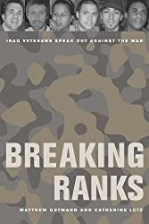 Breaking Ranks: Iraq Veterans Speak Out against the War