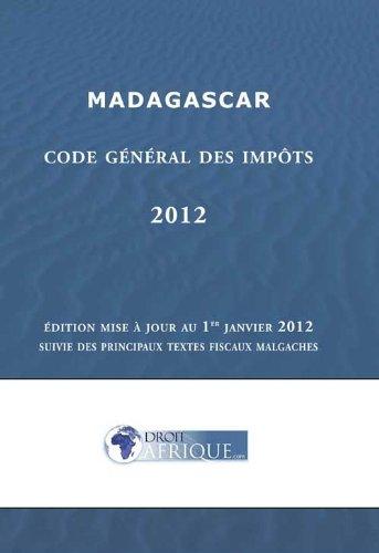 Madagascar - Code Général des Impôts 2012 Droit-Afrique