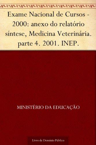 Exame Nacional de Cursos - 2000: anexo do relatório síntese, Medicina Veterinária. parte 4. 2001. INEP.