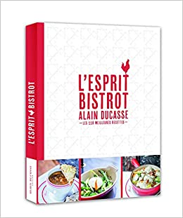 L Esprit Bistrot Amazon Ca Alain Ducasse Books