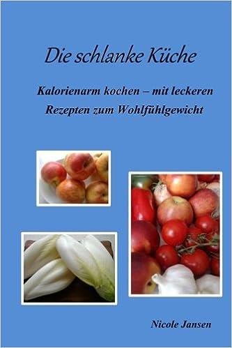 Book Die schlanke Küche - Kalorienarm kochen - mit leckeren Rezepten zum Wohlfühlgewicht