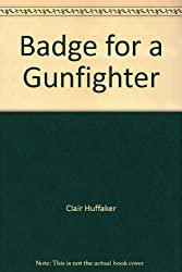 Badge for a Gunfighter