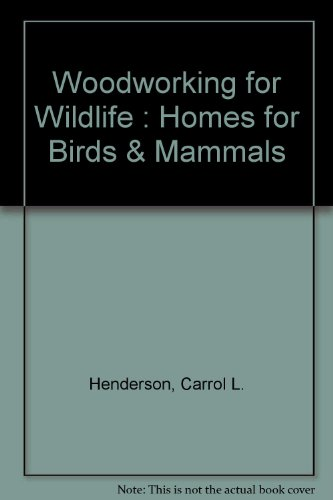 Woodworking for Wildlife: Homes for Birds and Mammals by Diane Pub Co