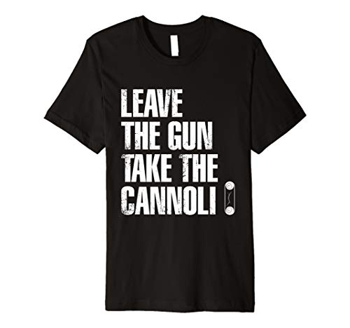 Leave the Gun Take the Cannoli Italian Funny Dessert T-shirt