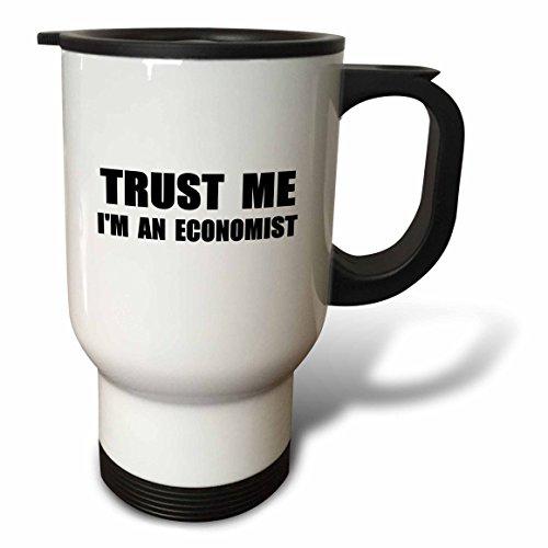 3dRose tm_195602_1 Trust Me Im An Economist Fun Economics Humor Funny Job Work Gift Travel Mug, 14-Ounce, Stainless Steel