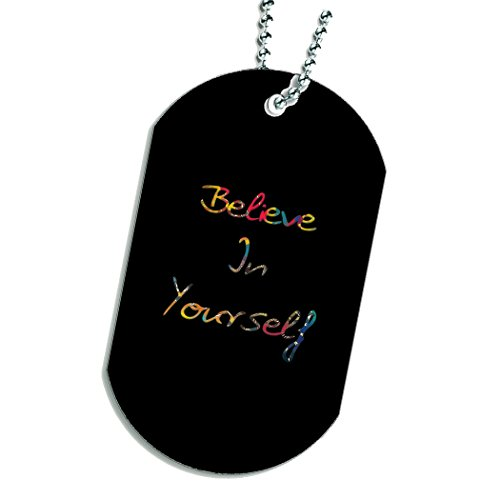 Believe In Yourself Dog Tag Necklace Keychain