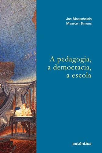 A Pedagogia, a Democracia, a Escola