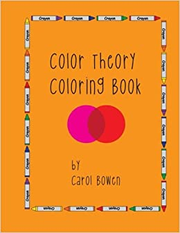 color theory coloring book carol bowen 9781492124146 amazoncom books - Books On Color Theory