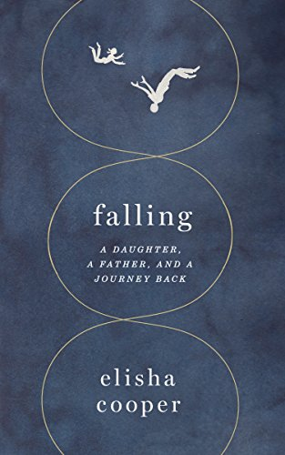 Image of Falling: A Daughter, a Father, and a Journey Back