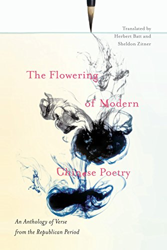 Download PDF The Flowering of Modern Chinese Poetry - An Anthology of Verse from the Republican Period