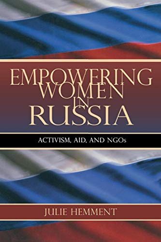 Empowering Women in Russia: Activism, Aid, and NGOs (New Anthropologies of Europe)