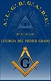 Liturgia del Grado de Aprendiz R.'. E.'. A.'. y A.'. (Liturgias nº 1) (Spanish Edition)