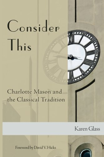 - Consider This: Charlotte Mason and the Classical Tradition