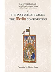 Lancelot-Grail: 8. The Post Vulgate Cycle. The Merlin Continuation: The Old French Arthurian Vulgate and Post-Vulgate in Translation